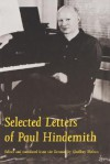 Selected Letters of Paul Hindemith - Paul Hindemith, Geoffrey Skelton