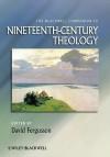 The Nineteenth Century Theologians (The Great Theologians) - Colin E. Gunton, David A. Fergusson