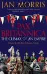 Pax Britannica: The Climax of an Empire - Jan Morris