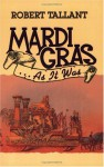 Mardi Gras . . . as It Was - Robert Tallant