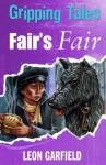 Fair's Fair: Gripping Tales - Leon Garfield, Brian Hoskin