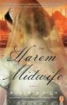 The Harem Midwife: A Novel - Roberta Rich