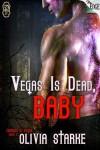 Vegas is Dead, Baby - Olivia Starke