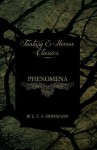 Phenomena (Fantasy and Horror Classics) - E.T.A. Hoffmann