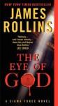 The Eye of God: A Sigma Force Novel (Sigma Force Novels) - James Rollins