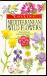 Mediterranean Wild Flowers (Collins Field Guide) - Christopher Grey-Wilson