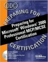 Preparing for Microsoft Windows 2000 Professional MCP/MCSE Certification - DDC Publishing