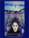 Kit's Wilderness - David Almond, Charles Keating