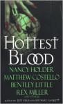 Hottest Blood: The Ultimate in Erotic Horror - Jeff Gelb, Michael Garrett, Nancy Holder, Bentley Little