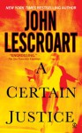 A Certain Justice [With Headphones] (Other Format) - John Lescroart, David Colacci