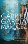 Innocent Eréndira And Other Stories - Gabriel García Márquez