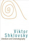 Literature and Cinematography (Dalkey Archive Scholarly) - Viktor Shklovsky
