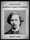 Delphi Complete Poetical Works of Algernon Charles Swinburne (Illustrated) (Delphi Poets Series) - Algernon Charles Swinburne