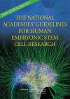 The National Academies' Guidelines For Human Embryonic Stem Cell Research: 2008 Amendments - National Academy Press, National Research Council, Institute of Medicine, National Academies