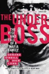 The Underboss: The Rise and Fall of a Mafia Family - Dick Lehr
