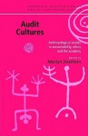 Audit Cultures: Anthropological Studies in Accountability, Ethics and the Academy - Marilyn Strathern