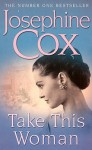 Take This Woman - Josephine Cox