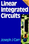 Linear Integrated Circuits - Joseph Carr