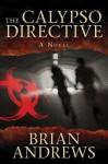 Calypso Directive: A Novel - Brian Andrews