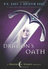 Dragon's Oath (House of Night) - P.C. Cast, Kristin Cast