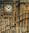 Houses of Parliament: History, Art, Architecture - David Cannandine, William Vaughan, Steven Parissien, David Cannandine, Jacqueline Riding
