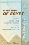 A History of Egypt from the End of the Neolithic Period to the Death of Cleopatra VII B.C. 30 - Vol. IV: Egypt and Her Asiatic Empire: 4 (Routledge Revivals) - E.A. Wallis Budge