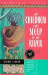 The Children Who Sleep by the River - Debbie Taylor
