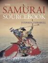 The Samurai Sourcebook - Stephen Turnbull