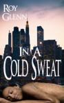 The Mike Black Saga: In A Cold Sweat - Roy Glenn