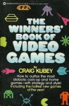 The winners' book of video games - Craig Kubey