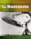 The Hindenburg: The Fiery Crash of a German Airship - Kathleen W. Deady