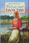 The Last April Dancers - Jean Thesman