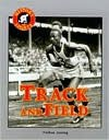History of Sports: Track & Field - Nathan Aaseng