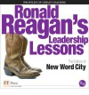 Ronald Reagan's Leadership Lessons - New Word City