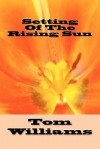Setting of the Rising Sun - Tom Williams