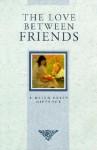 Love Between Friends (Love Between) - Helen Exley