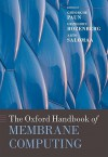 The Oxford Handbook of Membrane Computing - Gheorghe Paun, Grzegorz Rozenberg, Arto Salomaa