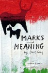 Marks and Meaning, version zero - Dave Gray