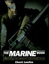 The Marine Book: A Portrait of American's Military Elite - Chuck Lawliss