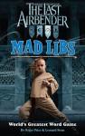 The Last Airbender Mad Libs - Roger Price, Leonard Stern