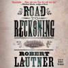 Road to Reckoning: A Novel (Audio) - Robert Lautner