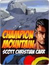 Champion Mountain - Scott Christian Carr