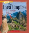 The Inca Empire (True Books: Ancient Civilizations) - Sandra Newman