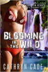 Blooming in the Wild - Cathryn Cade