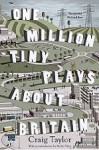 One Million Tiny Plays About Britain - Craig Taylor