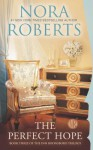 The Perfect Hope: Book Three of the Inn BoonsBoro Trilogy - Nora Roberts