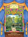 The Victorian Home - Bobbie Kalman, Barbara Bedell