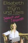 Tagebuch einer Prinzessin - Elisabeth von Thurn und Taxis, Julia Walther