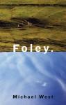 Foley - Michael West