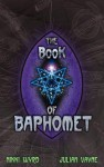 The Book of Baphomet - Julian Vayne, Nikki Wyrd